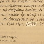 Rabbi, a title of Jesus pictured in the Greek text of Matt. 26:25.