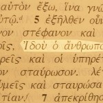 """Behold the Man"" - Pilate's words to the crowd before he handed Jesus to be crucified. Photograph of the Greek text of John 19:5."
